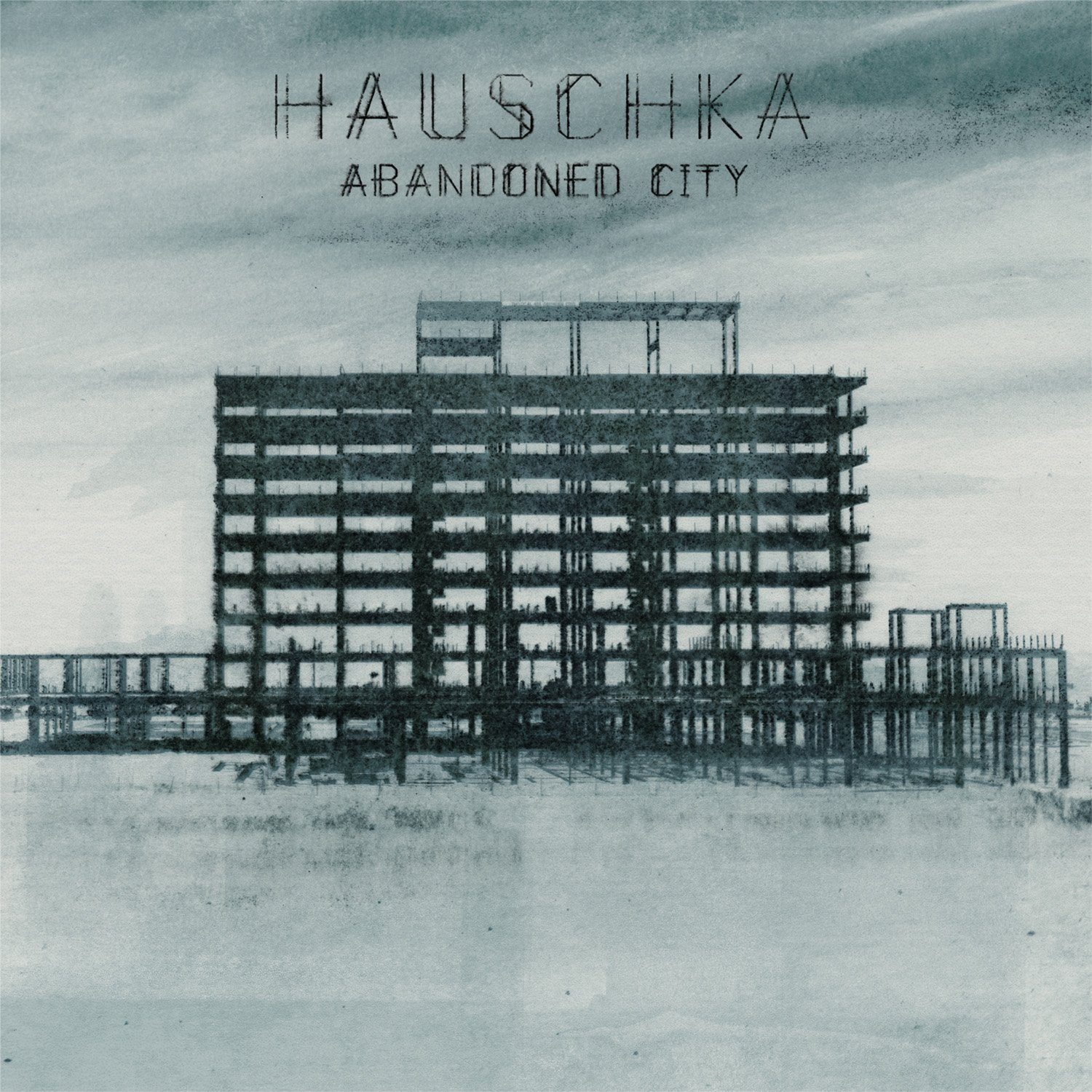 Hauschka《Abandoned City》